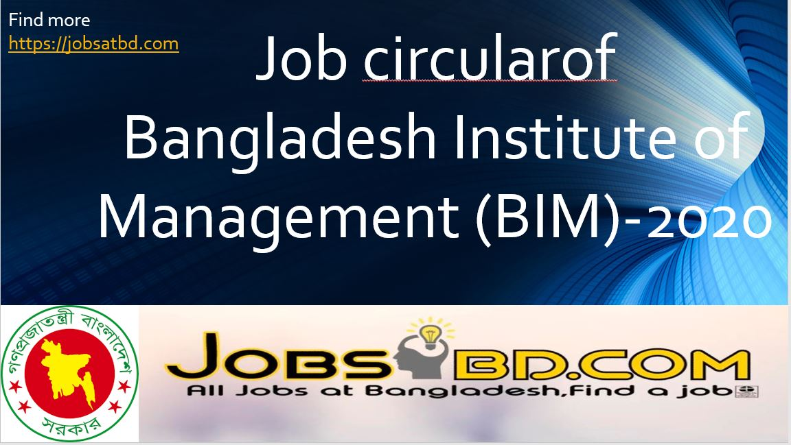 Job circularof Bangladesh Institute of Management (BIM)-2020
