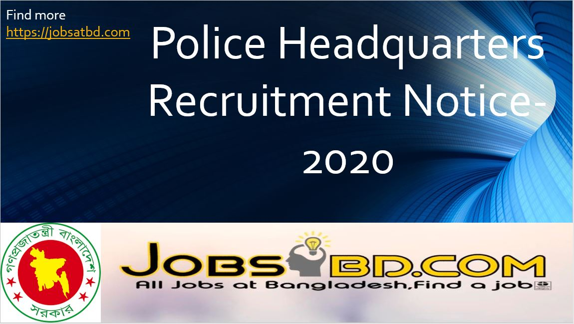 Police Headquarters Recruitment Notice-2020