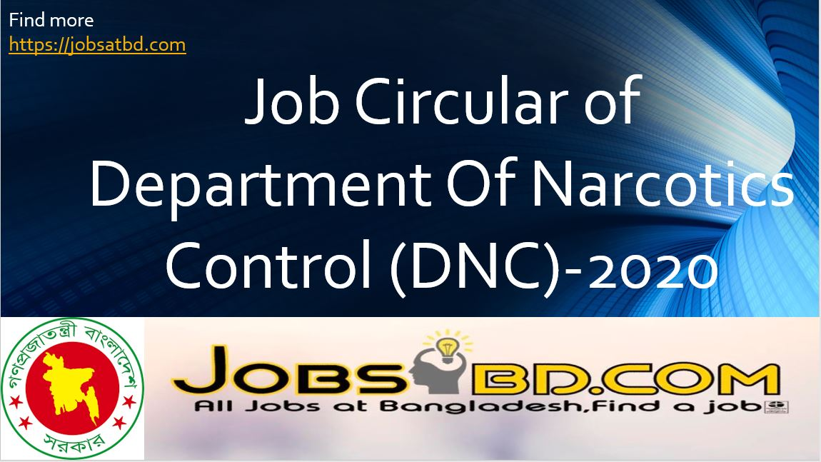 Job Circular of Department Of Narcotics Control (DNC)-2020
