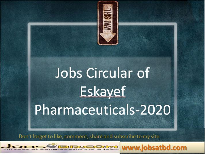 Jobs Circular of  Eskayef Pharmaceuticals-2020